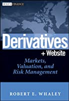 Derivatives: Markets, Valuation, and Risk Management (Wiley Finance)
