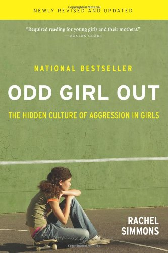 Download Odd Girl Out: The Hidden Culture of Aggression in Girls 0151006040
