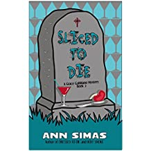 SLICED TO DIE: A Grace Gabbiano Mystery (Book 2)