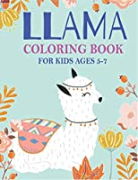 LLAMA COLORING BOOK FOR KIDS AGES 5-7: A Fantastic Llama Coloring Activity Book for children, Great Gift For Boys, Girls, Toddlers & Preschoolers ... Beautiful Coloring Book For Llama Lovers