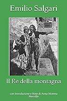 Il Re della montagna: con Introduzione e Note di Anna Morena Mozzillo