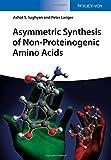 Asymmetric Synthesis of Non-Proteinogenic Amino Acids