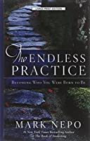 The Endless Practice: Becoming Who You Were Born to Be (Thorndike Press Large Print Inspirational)