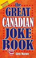 Great Canadian Joke Book (Bathroom Book)