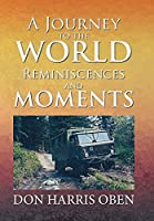 A Journey to the World: Reminiscences and Moments