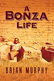 A Bonza Life: The Story of a Baby Boomer by [Murphy, Brian]
