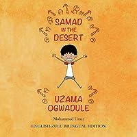Samad in the Desert: English-Zulu Bilingual Edition