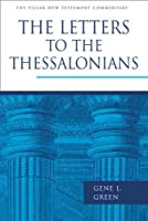 The Letters to the Thessalonians (Pillar New Testament Commentary) by Gene L. Green(1905-06-24)