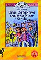 Drei Detektive ermitteln in der Schule