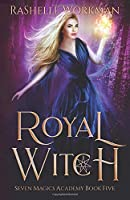 Royal Witch: A Wicked Cinderella Fairy Tale (Seven Magics Academy)