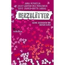 Herzblätter: Kleine Geschichten vom großen Glück (German Edition)