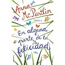 En alguna parte de la felicidad (Novela) (Spanish Edition)