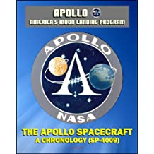 Apollo and America's Moon Landing Program: The Apollo Spacecraft - A Chronology - Four Volumes (SP-4009) - Complete Official History of the Apollo Program from Inception Through 1974 (English Edition)