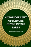 Autobiography of Madame Guyon in Two Parts [並行輸入品]