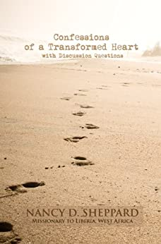 Confessions of a Transformed Heart - an Interactive eBook with Discussion Questions by [Sheppard, Nancy D.]