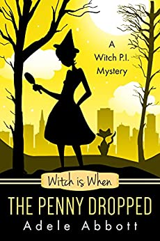 Witch is When The Penny Dropped (A Witch P.I. Mystery Book 6) by [Abbott, Adele]