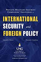 Private Military Security Companies' Influence on International Security and Foreign Policy