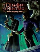 Demon Hunters Role Playing Game (Demon Hunters Role Playing Game Corebooks)