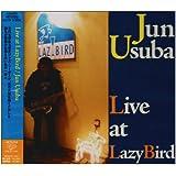 『Live at Lazy Bird』Jun Usuba