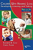 Children With Hearing Loss: Developing Listening and Talking: Birth to Six