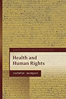Health and Human Rights (Human Rights Law in Perspective)