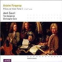 Antoine Forqueray: Pieces de Viole, Tome I, 1re & 2me suites