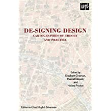 De-signing Design: Cartographies of Theory and Practice (TEXTURES: Philosophy / Literature / Culture)