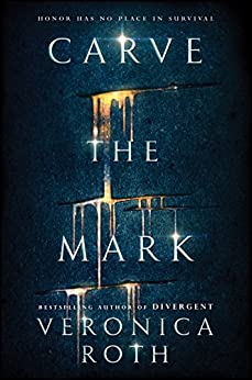 [Roth, Veronica]のCarve the Mark