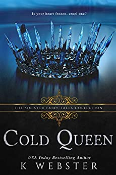 Cold Queen: A Dark Retelling by [Webster, K, Collections, Sinister]
