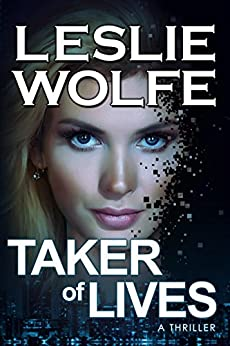 Taker of Lives: A Gripping Serial Killer Thriller by [Wolfe, Leslie]