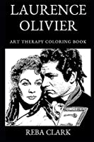 Laurence Olivier Art Therapy Coloring Book (Laurence Olivier Art Therapy Coloring Books)