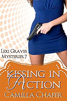 Kissing in Action (Lexi Graves Mysteries Book 7) by [Chafer, Camilla]