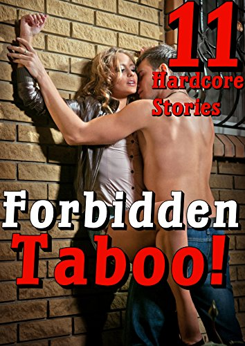 Forbidden Taboo (11 Hardcore Stories) (English Edition)