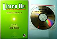 Listen Up!ーFor Better Active Communicati―20の場面で学ぶ実践リスニング CD付
