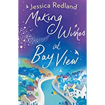 Making Wishes at Bay View: The perfect uplifting novel of love and friendship for 2020 (Welcome To Whitsborough Bay Book 1)