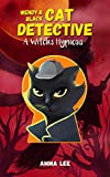 Children's Book : Wendy & Black (Cat Detective 5): A Witch's Hypnosis (Women Sleuth and Cat, Detective, Mysteries, Book for girls ages 9-12) (English Edition)