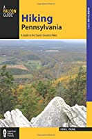 Hiking Pennsylvania: A Guide to the State's Greatest Hikes (Where to Hike)