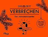 ZEIT Verbrechen - Der Adventskalender: Loese einen Kriminalfall bis Heiligabend. Mit verschlossenen Seiten zum Auftrennen