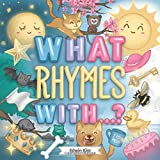 What Rhymes With...?: A Fun Guessing Game Kids Book For Toddlers and Preschool Kids