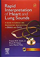 Rapid Interpretation of Heart and Lung Sounds: A Guide to Cardiac and Respiratory Auscultation in Dogs and Cats, 2e