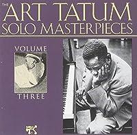 Art Tatum Solo Masterpieces, Vol. 3 by Art Tatum (1994-02-08)
