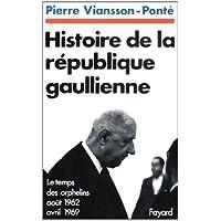 Histoire de la république gaullienne, août 1962-avril 1969 ; tome 2. Le temps des orphelins