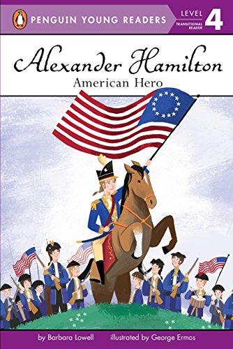 Alexander Hamilton: American Hero (Penguin Young Readers, Level 4)
