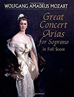 Mozart: Great Concert Arias for Soprano in Full Score