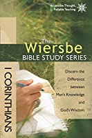 1 Corinthians: Discern the Difference Between Man's Knowledge and God's Wisdom (Wiersbe Bible Study Series)
