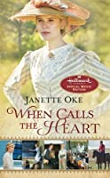 When Calls the Heart: Hallmark Channel Special Movie Edition (Canadian West) by Janette Oke(2013-10-01)