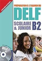 DELF SCOLAIRE&JUNIOR-B2(LIVRE+CD) (Delf/Dalf)