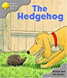 Oxford Reading Tree: Stage 1: Biff and Chip Storybooks: the Hedgehog