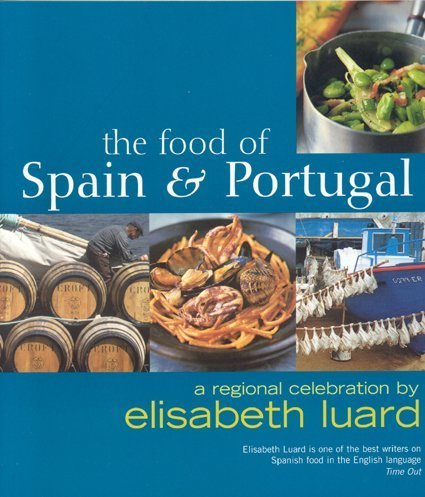 Download The Food of Spain and Portugal: A Regional Celebration 1904920632