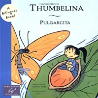 Thumbelina/Pulgarcita (Bilingual Fairy Tales)